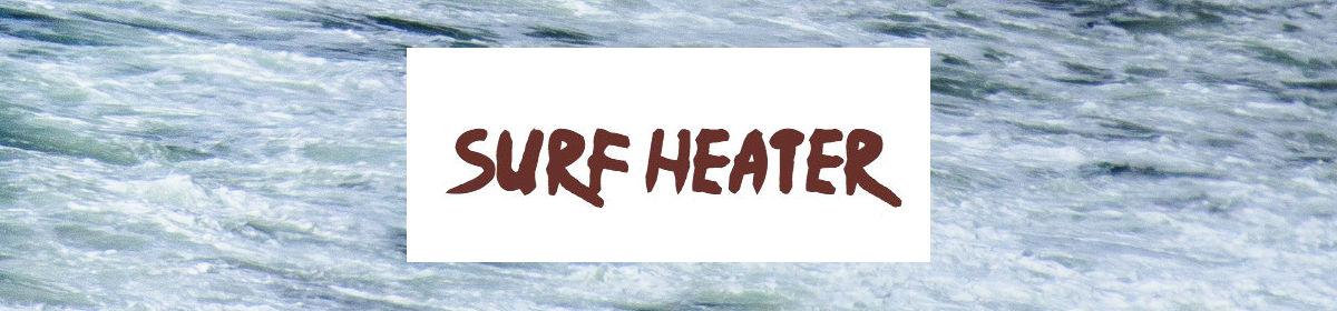 Surf Heater